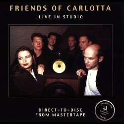 Friends Of Carlotta ‎- Live In Studio, HQ180g CLEARAUDIO 2004