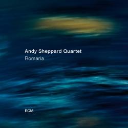 Andy Sheppard Quartet - Romaria,  ECM Records 2018