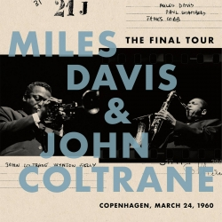 Miles Davis & John Coltrane - The Final Tour: Copenhagen, March 24, 1960, LP 180g, Sony Music 2018