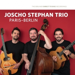 Joscho Stephan Trio - Paris-Berlin, HQ 180g Berliner Meister 2018