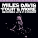 """Miles Davis - """"Four"""" & More - Recorded Live In Concert,  HQ180G, Mobile Fidelity U.S.A. 2013"""