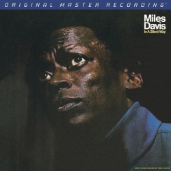 Miles Davis - In A Silent Way,  HQ180G, Mobile Fidelity U.S.A. 2012