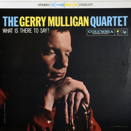 Gerry Mulligan Quartet - What Is There To Say?  2LP 45RPM HQ180G ORG 2011 U.S.A.